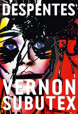 Vernon Subutex, 1 - Virginie Despentes