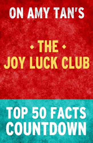 Top 50 Facts - The Joy Luck Club by Amy Tan: Top 50 Facts Countdown