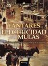 Yantares De Cuando La Electricidad Acab Con Las Mulas