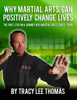 Tracy Lee Thomas - Why Martial Arts Can Positively Change Lives artwork
