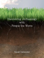 Discovering Archaeology with Fergus the Worm