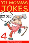 Yo Momma So Old Jokes 4