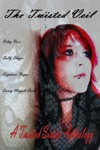 The Twisted Veil A Twisted Sisters Anthology The Twisted Sisters Anthologies Book 1