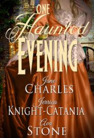 One Haunted Evening - Ava Stone, Jerrica Knight-Catania & Jane Charles book summary