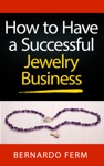 How To Have A Successful Jewelry Business
