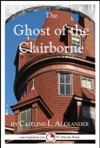 The Ghost Of The Clairborne A Scary 15-Minute Ghost Story