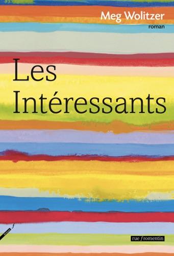 Meg Wolitzer - Les Intéressants