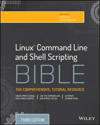 Linux Command Line and Shell Scripting Bible - Richard Blum & Christine Bresnahan book