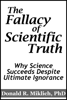 Donald R. Miklich - The Fallacy of Scientific Truth: Why Science Succeeds Despite Ultimate Ignorance ilustraciГіn