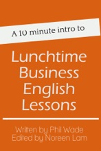 A 10 Minute Intro To Lunchtime Business English Lessons