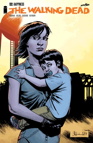 Robert Kirkman, Charlie Adlard, Stefano Gaudiano & Cliff Rathburn - The Walking Dead #132