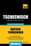 Deutsch-Tschechischer Wortschatz Fr Das Selbststudium 3000 Wrter