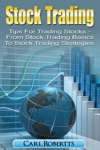Stock Trading Tips For Trading Stocks - From Stock Trading For Beginners To Stock Trading Strategies