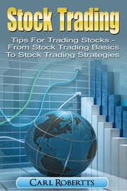 Stock Trading Tips For Trading Stocks From Stock Trading For Beginners To Stock Trading Strategies