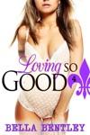 Loving So Good Book 4