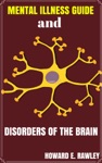 Mental Illness Guide And Disorders Of The Brain