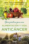 Guía práctica para una alimentación y vida anticáncer Book Cover