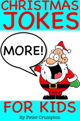 More Christmas Jokes for Kids - Peter Crumpton book