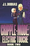 Cripple-Mode Electric Touche Book Two