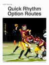Quick Rhythm Option Routes