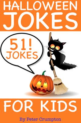 Halloween Jokes For Kids - 51 Jokes! - Peter Crumpton book