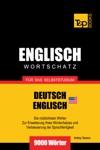 Wortschatz Deutsch-Amerikanisches Englisch Fr Das Selbststudium 9000 Wrter