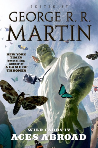 George R.R. Martin & Wild Cards Trust - Aces Abroad