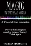 Magic in the Real World: A Wizard of Ends companion
