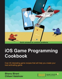 iOS Game Programming Cookbook - Bhanu Birani & Chhavi Vaishnav