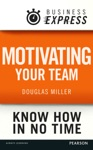 Business Express Motivating Your Team