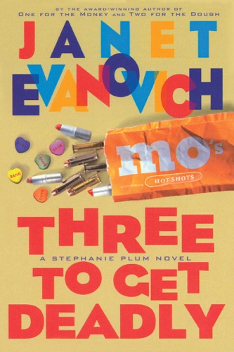 Janet Evanovich - Three To Get Deadly