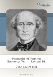 PRINCIPLES OF POLITICAL ECONOMY: VOL. 1, REVISED ED.