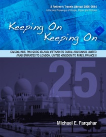 Keeping On Keeping On: 25---Saigon, Hue, Phu Quoc Island, Vietnam; Dubai, Abu Dhabi, United Arab Emirates; London, United Kingdom; Paris, France II PDF Download