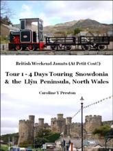 British Weekend Jaunts: Tour 1 - 4 Days Touring Snowdonia And The Llŷn Peninsula North Wales