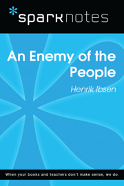 An Enemy of the People (SparkNotes Literature Guide)