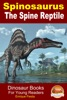 Spinosaurus: The Spine Reptile