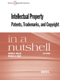 Miller and Davis' Intellectual Property, Patents,Trademarks, and Copyright in a Nutshell, 5th PDF Download