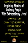 From Rags To Riches Inspiring Stories Of Ordinary People With Extraordinary Lives