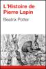 Histoire de Pierre Lapin - Beatrix Potter