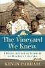 The Vineyard We Knew