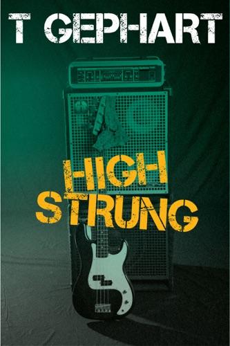 T Gephart - High Strung