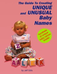 The Guide to Creating Unique and Unusual Baby Names