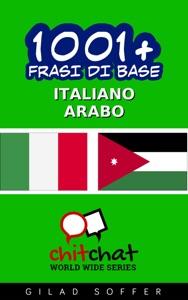 1001+ Frasi di Base Italiano - Arabo da Gilad Soffer