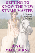 Getting To Know The New Stable Master (A Steamy Victorian Romance)