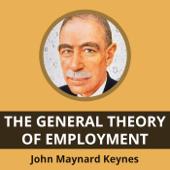 The General Theory Of Employment By: John Maynard Keynes