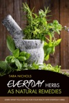Everyday Herbs As Natural Remedies