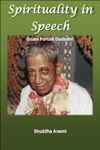 Spirituality In Speech Gnani Purush Dadashri