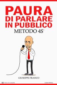 Paura di Parlare in Pubblico. METODO 4S Book Cover