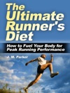The Ultimate Runners Diet How To Fuel Your Body For Peak Running Performance