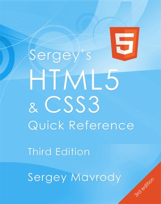 Sergey's HTML5 & CSS3 Quick Reference